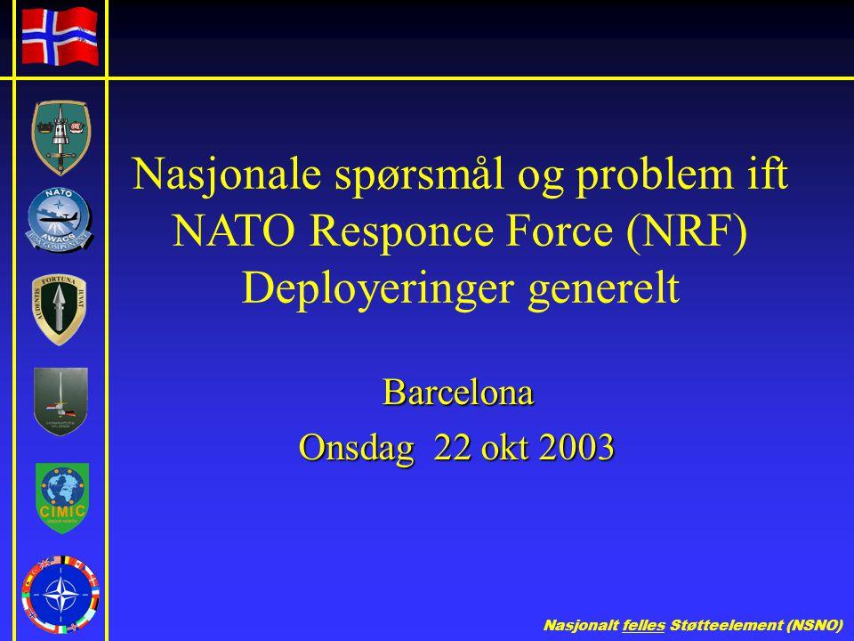 Nasjonale spørsmål og problem ift NATO Responce Force (NRF) Deployeringer generelt