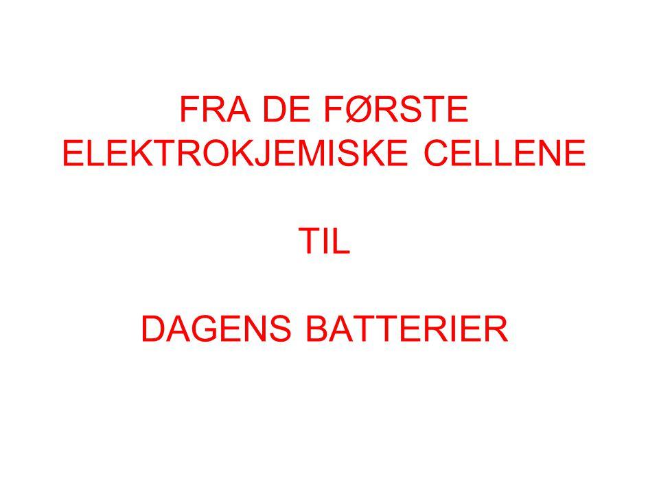 FRA DE FØRSTE ELEKTROKJEMISKE CELLENE TIL DAGENS BATTERIER