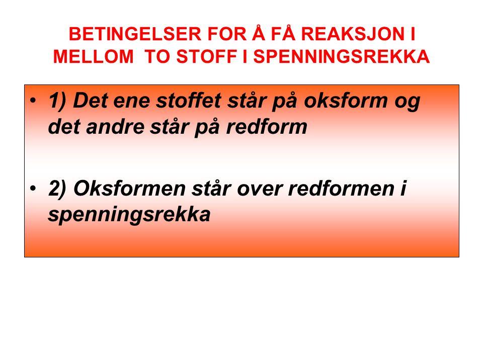 BETINGELSER FOR Å FÅ REAKSJON I MELLOM TO STOFF I SPENNINGSREKKA