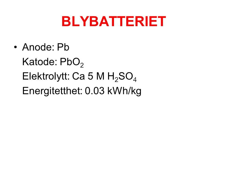 BLYBATTERIET Anode: Pb Katode: PbO2 Elektrolytt: Ca 5 M H2SO4