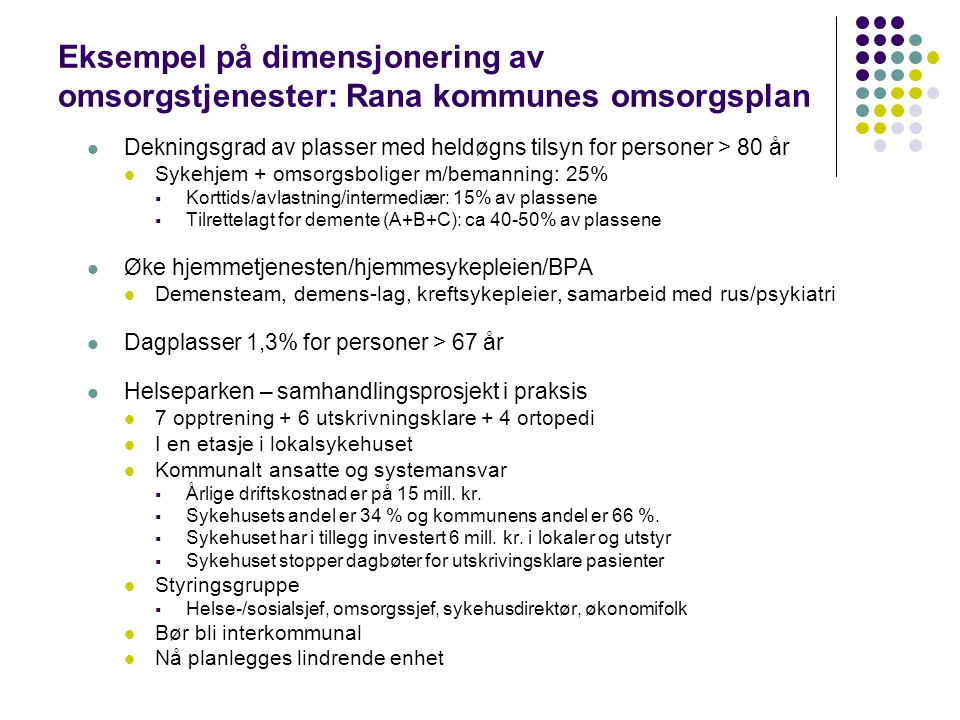 Eksempel på dimensjonering av omsorgstjenester: Rana kommunes omsorgsplan