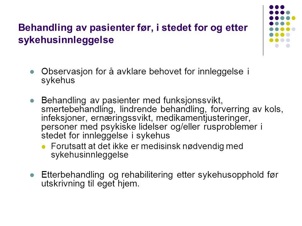 Behandling av pasienter før, i stedet for og etter sykehusinnleggelse