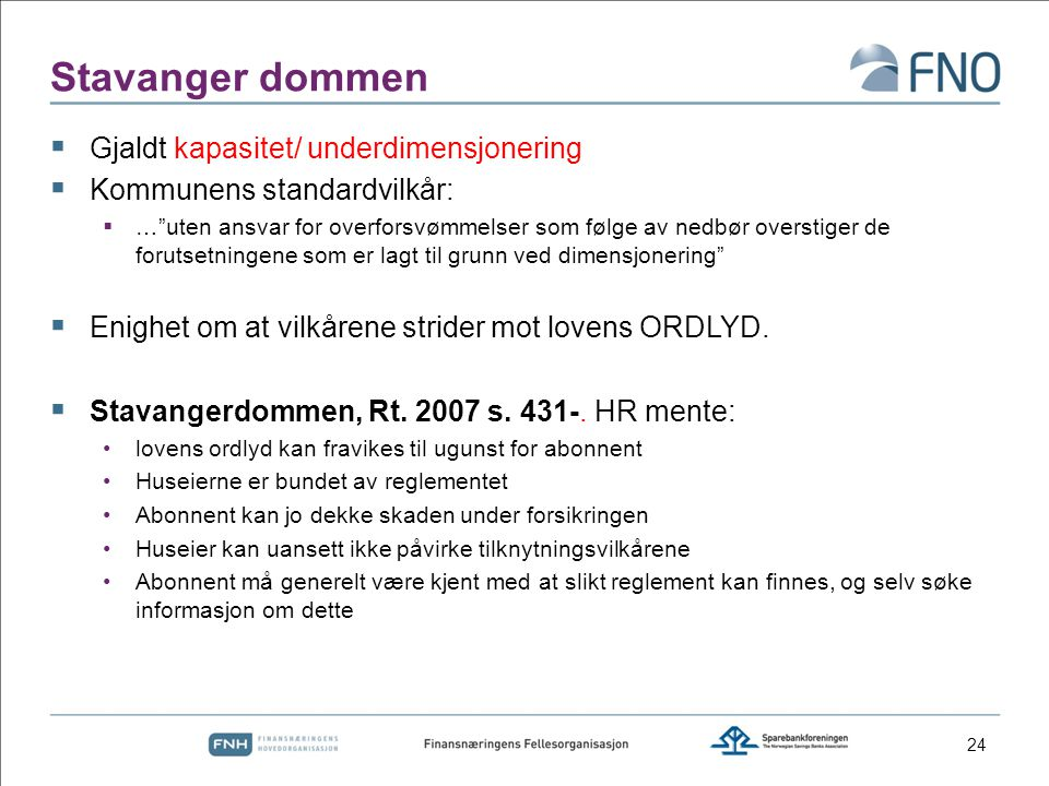 Stavanger dommen Gjaldt kapasitet/ underdimensjonering