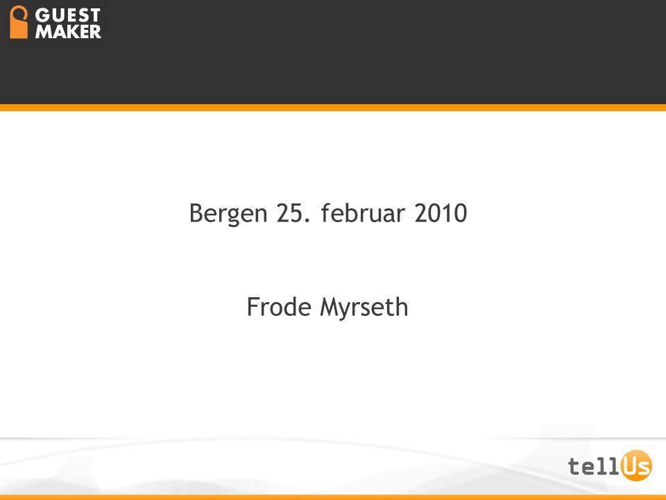 Bergen 25. februar 2010 Frode Myrseth