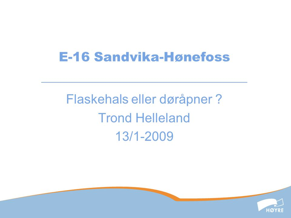 Flaskehals eller døråpner Trond Helleland 13/1-2009
