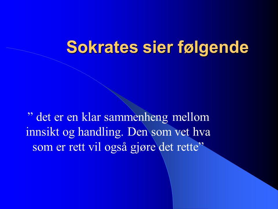 Sokrates sier følgende
