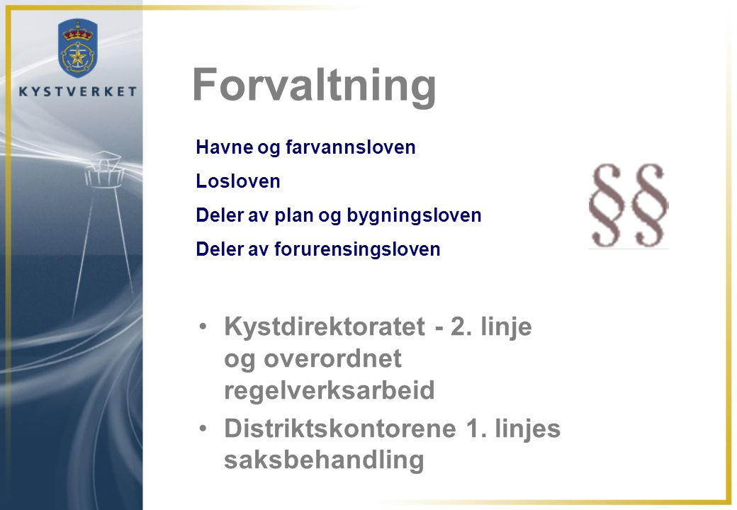 Forvaltning Kystdirektoratet - 2. linje og overordnet regelverksarbeid