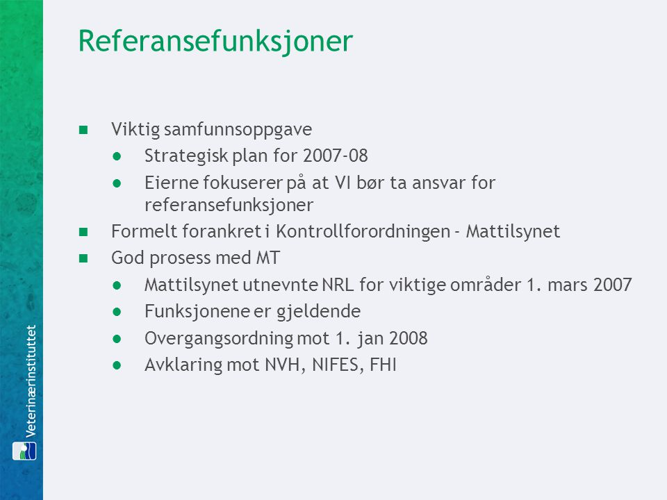 Referansefunksjoner Viktig samfunnsoppgave Strategisk plan for 2007-08