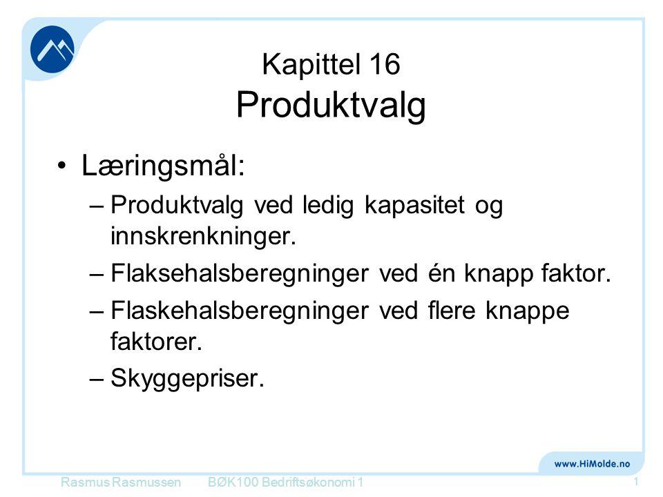 Kapittel 16 Produktvalg Læringsmål: