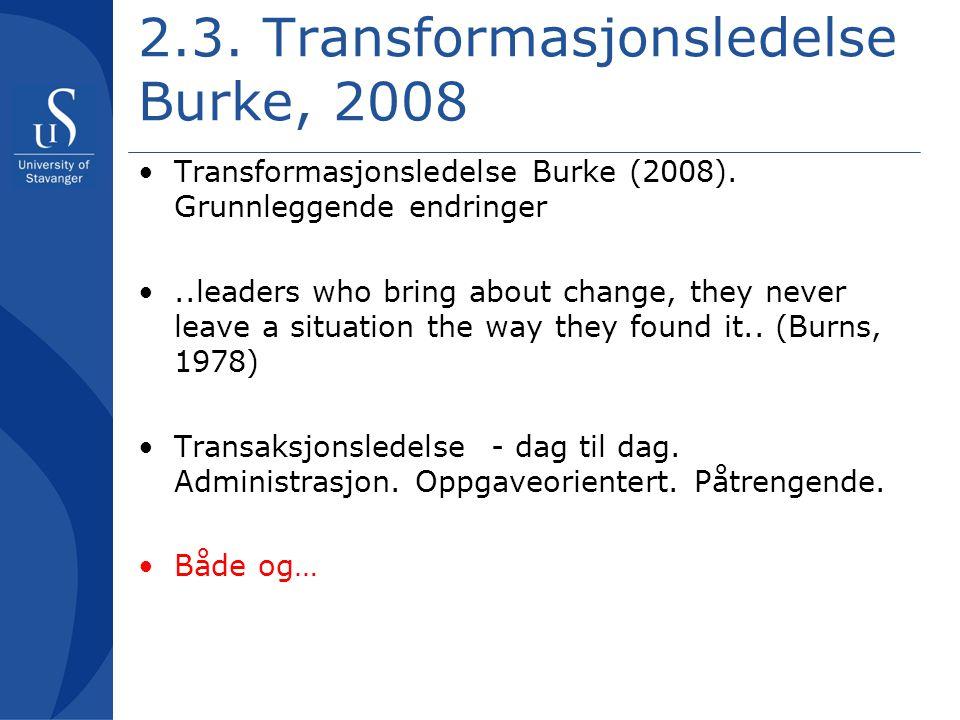 2.3. Transformasjonsledelse Burke, 2008