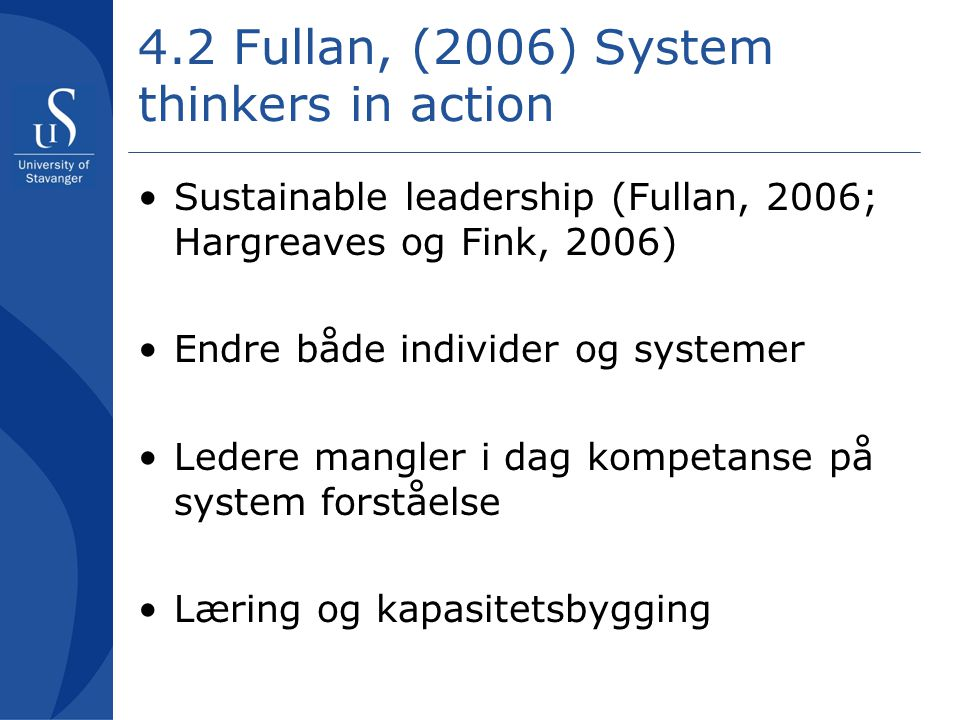 4.2 Fullan, (2006) System thinkers in action