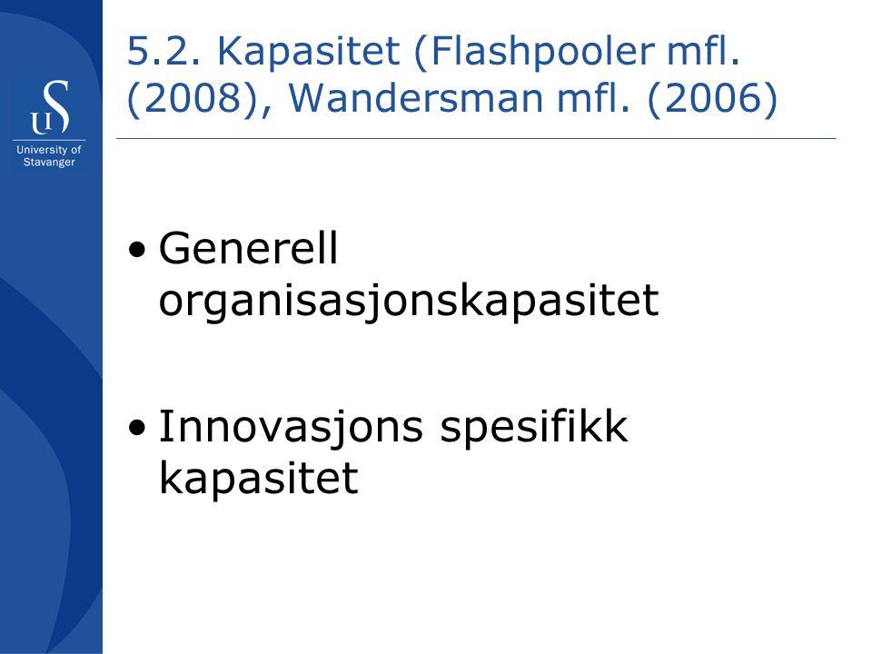 5.2. Kapasitet (Flashpooler mfl. (2008), Wandersman mfl. (2006)