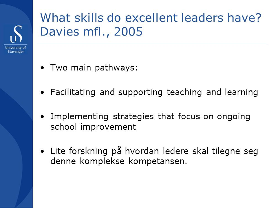 What skills do excellent leaders have Davies mfl., 2005