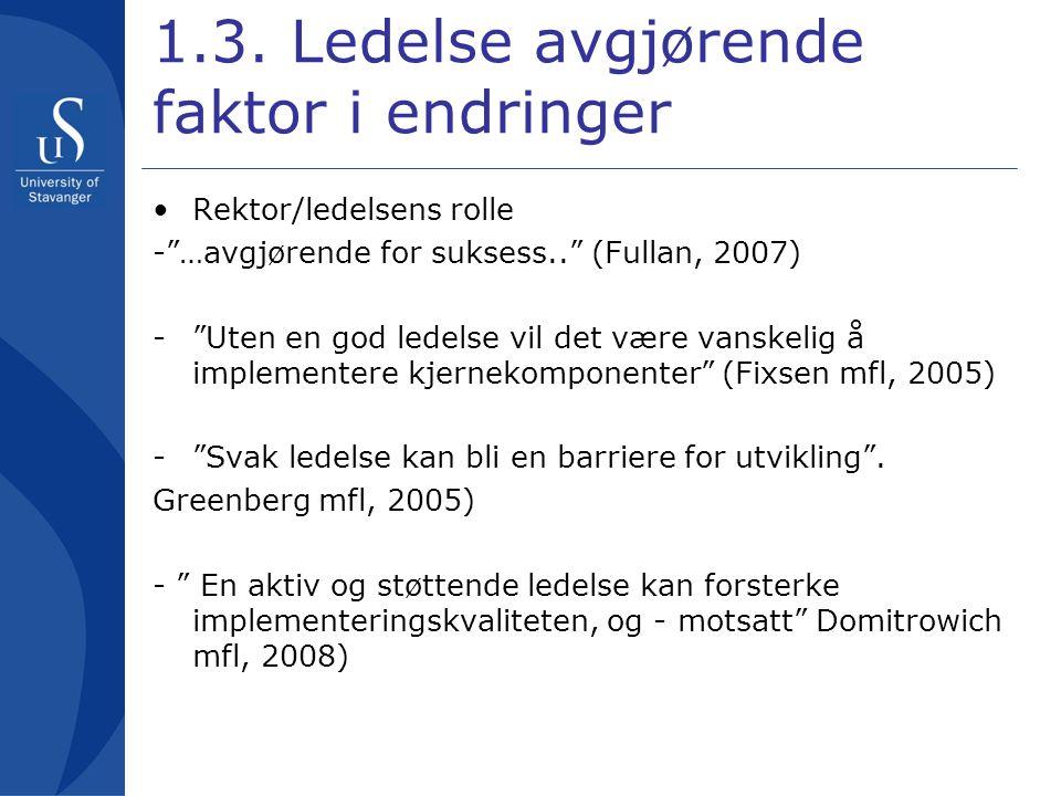 1.3. Ledelse avgjørende faktor i endringer