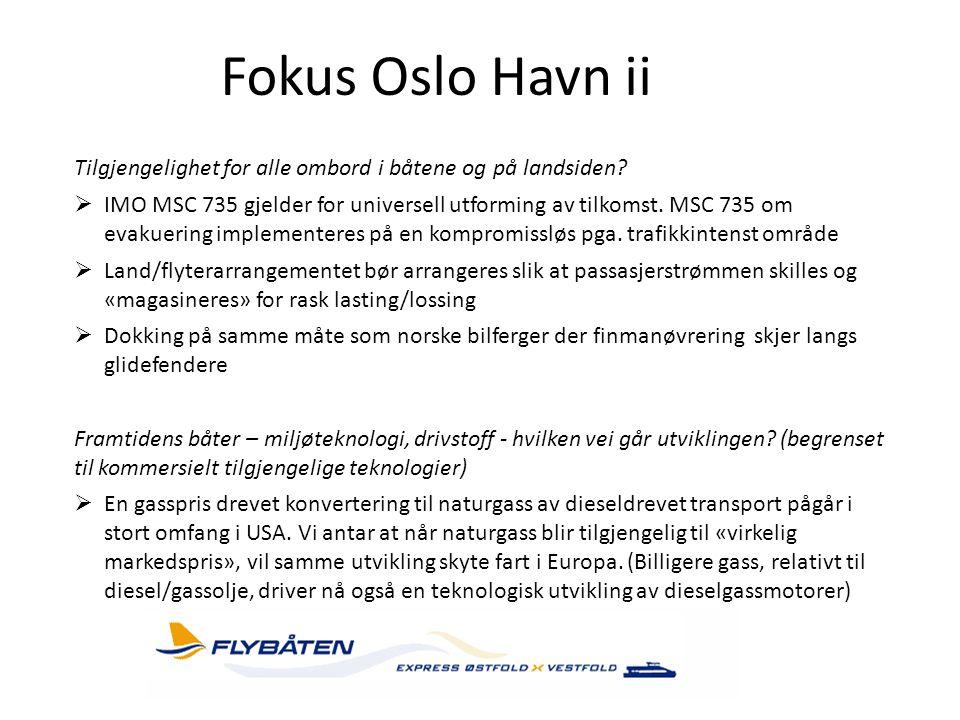 Fokus Oslo Havn ii Tilgjengelighet for alle ombord i båtene og på landsiden
