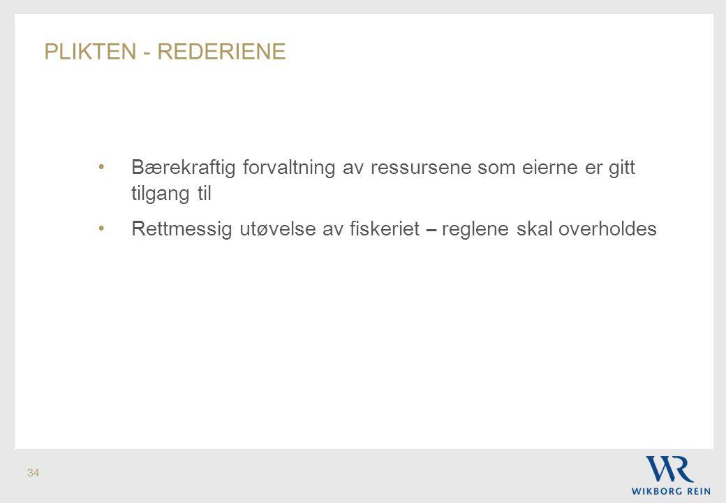 plikten - rederiene Bærekraftig forvaltning av ressursene som eierne er gitt tilgang til.