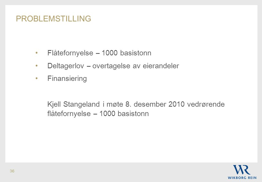 problemstilling Flåtefornyelse – 1000 basistonn