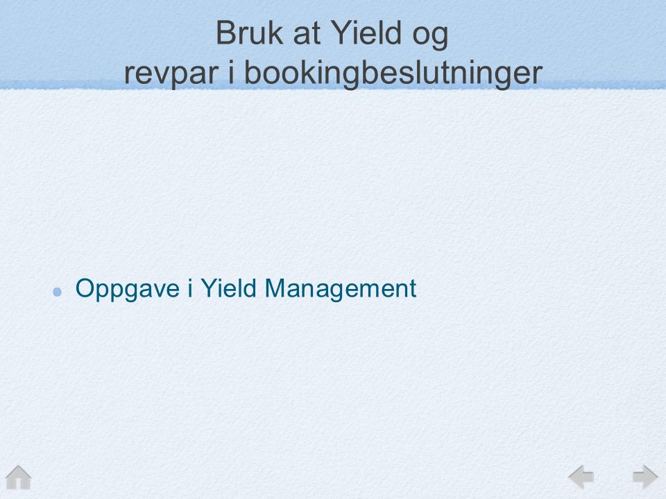Bruk at Yield og revpar i bookingbeslutninger