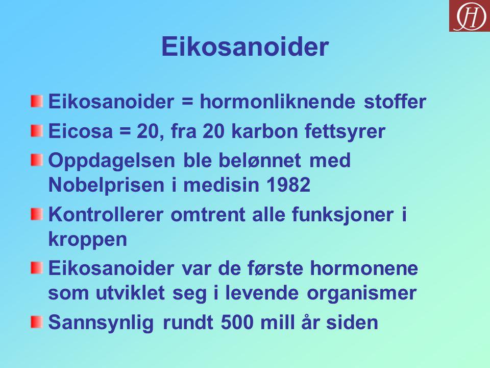Eikosanoider Eikosanoider = hormonliknende stoffer