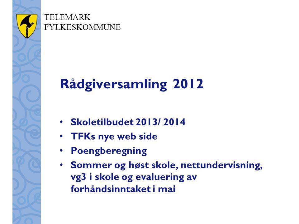 Rådgiversamling 2012 Skoletilbudet 2013/ 2014 TFKs nye web side
