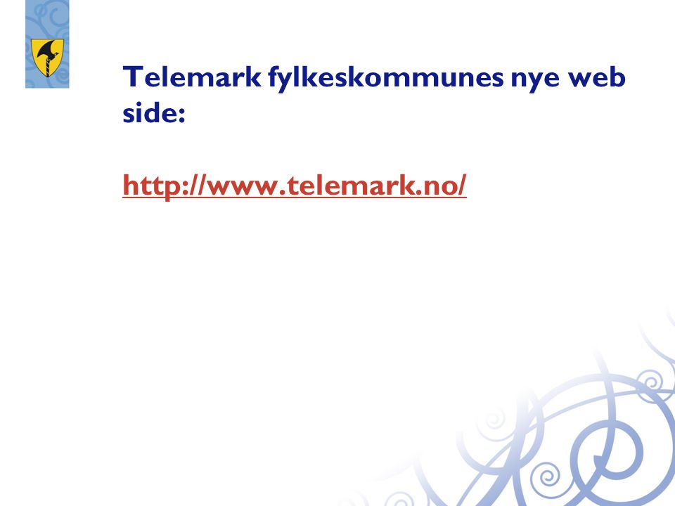 Telemark fylkeskommunes nye web side: http://www.telemark.no/