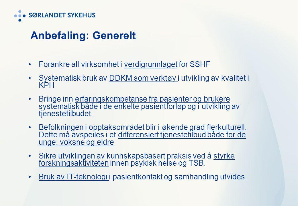 Anbefaling: Generelt Forankre all virksomhet i verdigrunnlaget for SSHF. Systematisk bruk av DDKM som verktøy i utvikling av kvalitet i KPH.