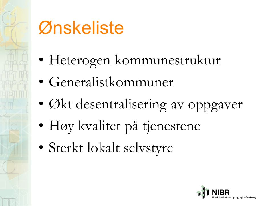 Ønskeliste Heterogen kommunestruktur Generalistkommuner
