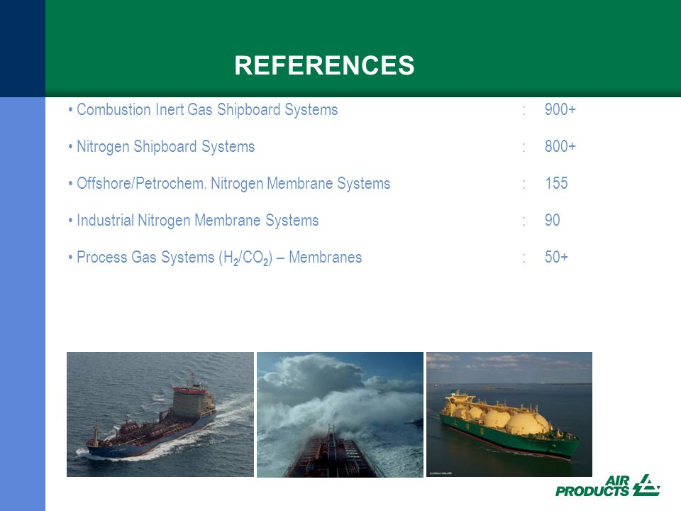REFERENCES Combustion Inert Gas Shipboard Systems : 900+