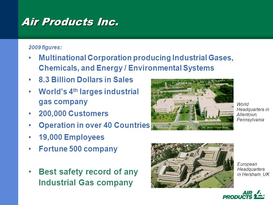 Air Products Inc. Best safety record of any Industrial Gas company