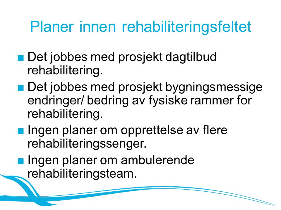 Planer innen rehabiliteringsfeltet