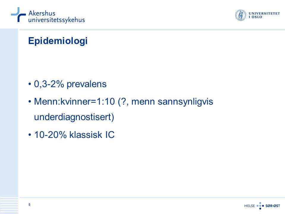 Epidemiologi 0,3-2% prevalens.