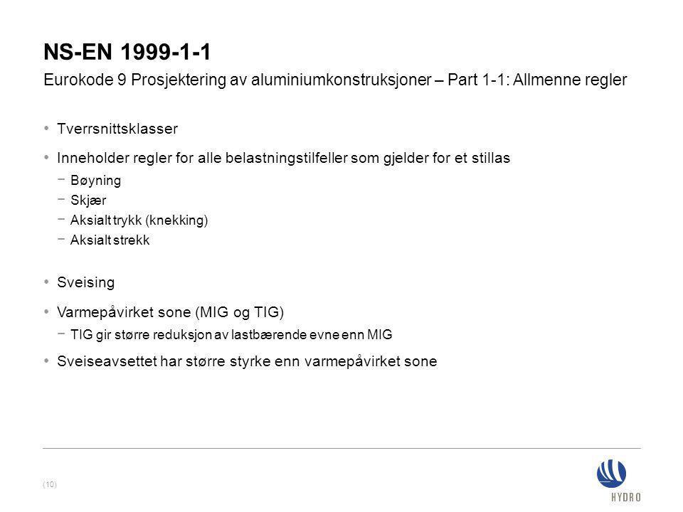 NS-EN 1999-1-1 Eurokode 9 Prosjektering av aluminiumkonstruksjoner – Part 1-1: Allmenne regler. Tverrsnittsklasser.