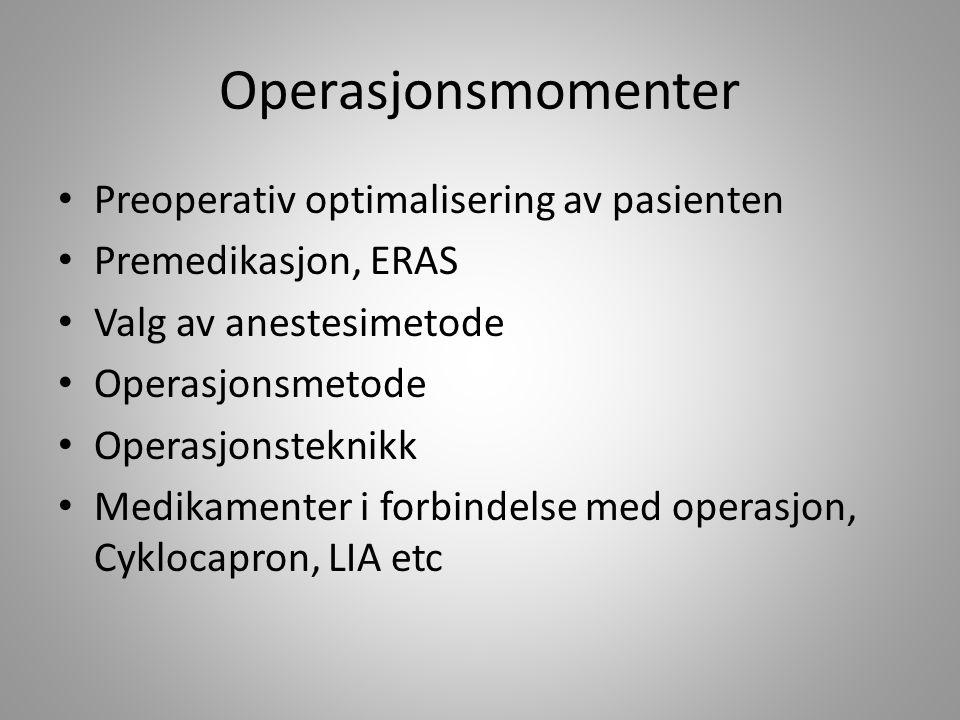 Operasjonsmomenter Preoperativ optimalisering av pasienten