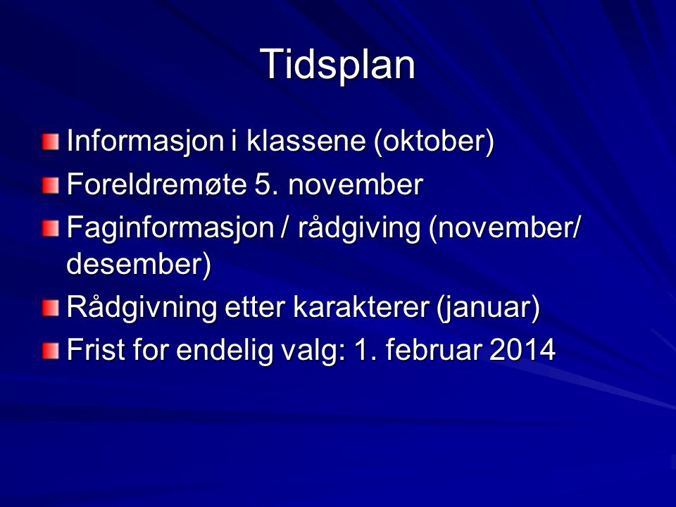 Tidsplan Informasjon i klassene (oktober) Foreldremøte 5. november
