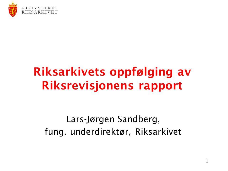 Riksarkivets oppfølging av Riksrevisjonens rapport