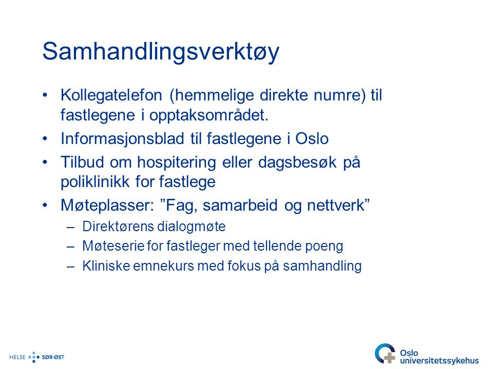 Samhandlingsverktøy Kollegatelefon (hemmelige direkte numre) til fastlegene i opptaksområdet. Informasjonsblad til fastlegene i Oslo.