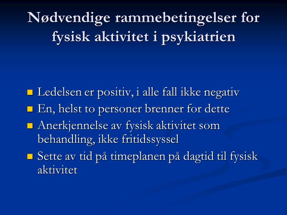 Nødvendige rammebetingelser for fysisk aktivitet i psykiatrien