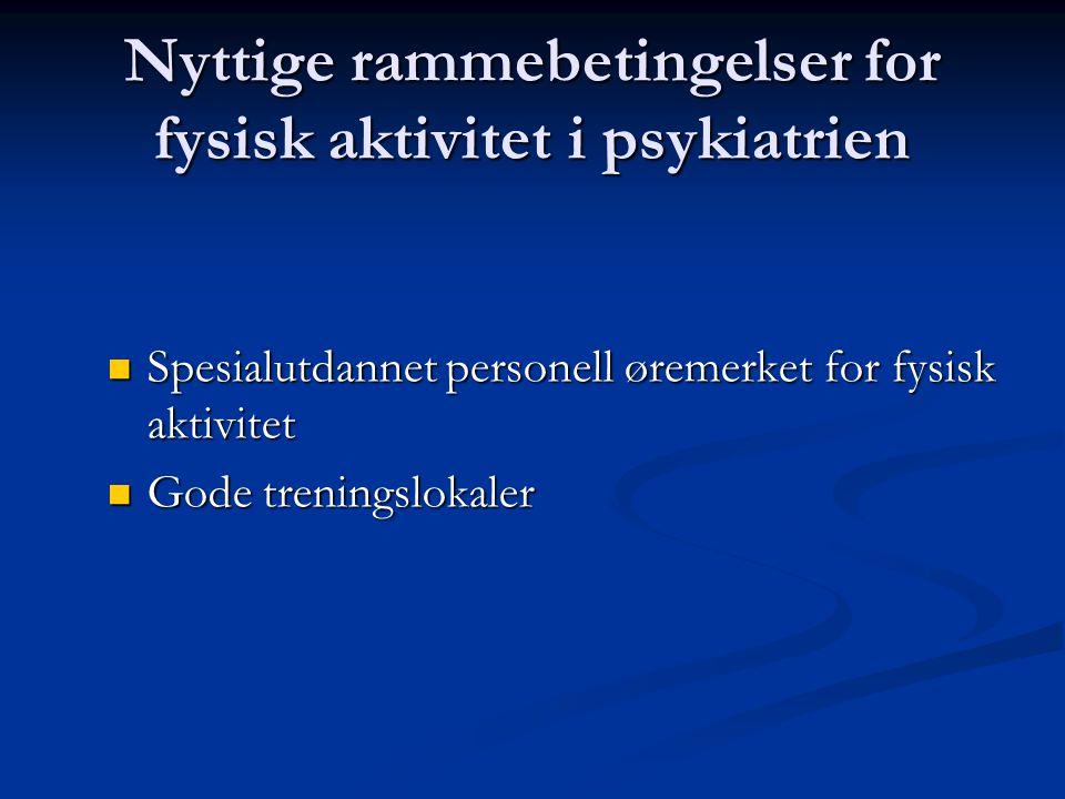 Nyttige rammebetingelser for fysisk aktivitet i psykiatrien