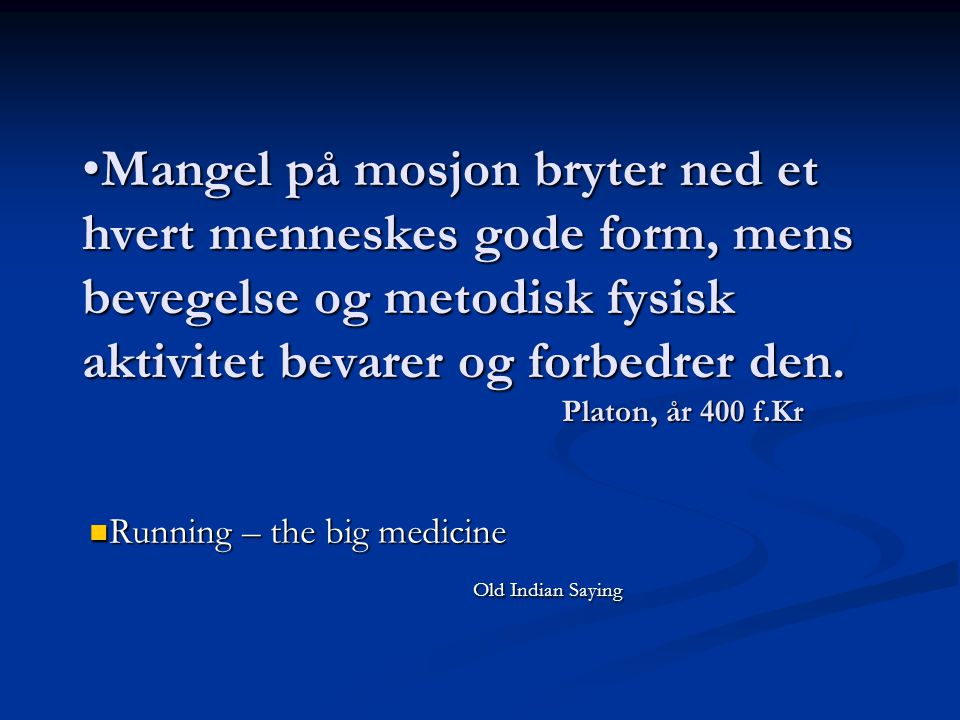 Running – the big medicine Old Indian Saying