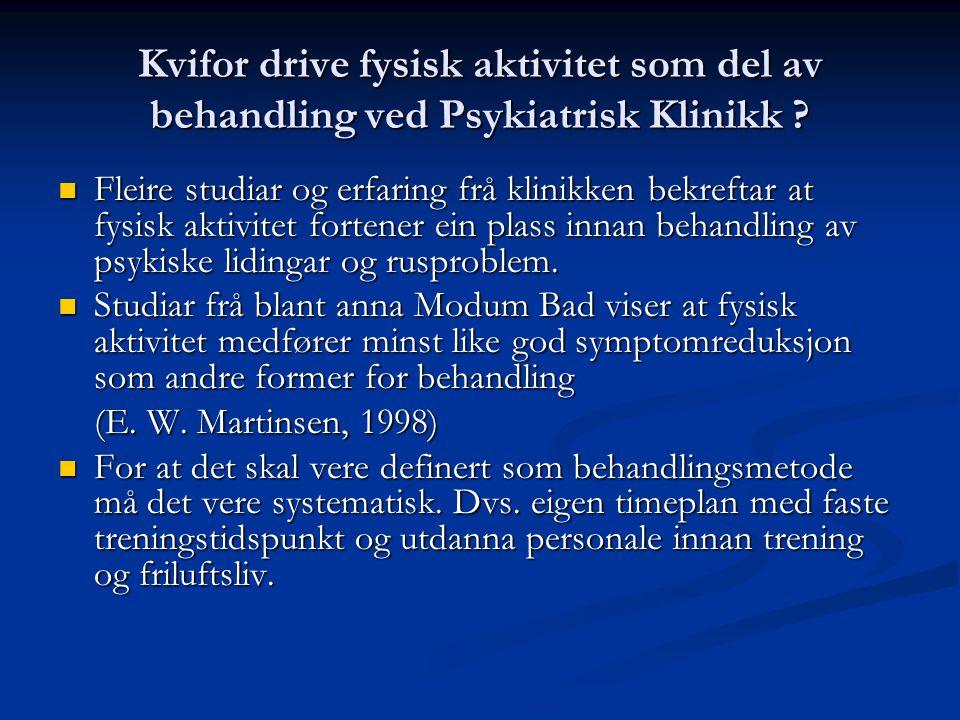 Kvifor drive fysisk aktivitet som del av behandling ved Psykiatrisk Klinikk
