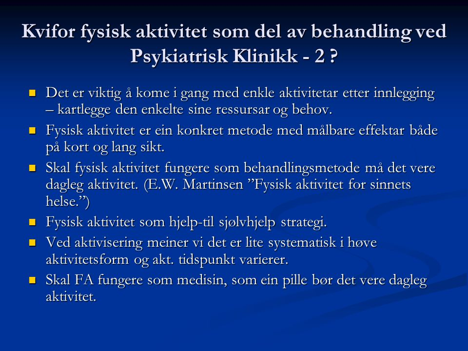 Kvifor fysisk aktivitet som del av behandling ved Psykiatrisk Klinikk - 2