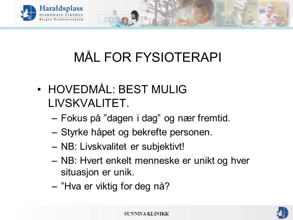 MÅL FOR FYSIOTERAPI HOVEDMÅL: BEST MULIG LIVSKVALITET.
