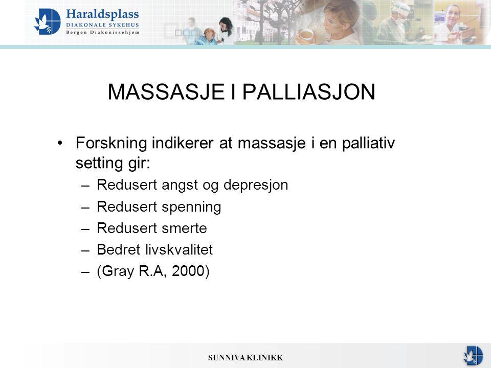 MASSASJE I PALLIASJON Forskning indikerer at massasje i en palliativ setting gir: Redusert angst og depresjon.
