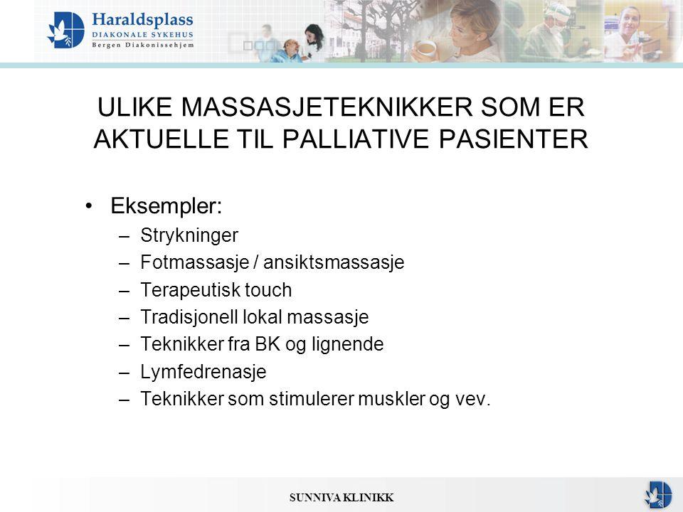 ULIKE MASSASJETEKNIKKER SOM ER AKTUELLE TIL PALLIATIVE PASIENTER