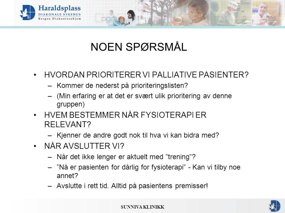 NOEN SPØRSMÅL HVORDAN PRIORITERER VI PALLIATIVE PASIENTER