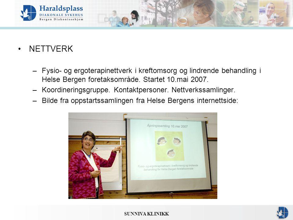NETTVERK Fysio- og ergoterapinettverk i kreftomsorg og lindrende behandling i Helse Bergen foretaksområde. Startet 10.mai 2007.