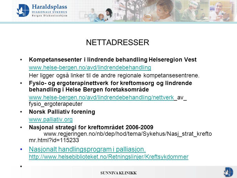 NETTADRESSER Kompetansesenter i lindrende behandling Helseregion Vest. www.helse-bergen.no/avd/lindrendebehandling.