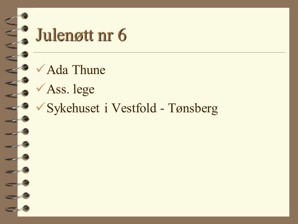 Julenøtt nr 6 Ada Thune Ass. lege Sykehuset i Vestfold - Tønsberg