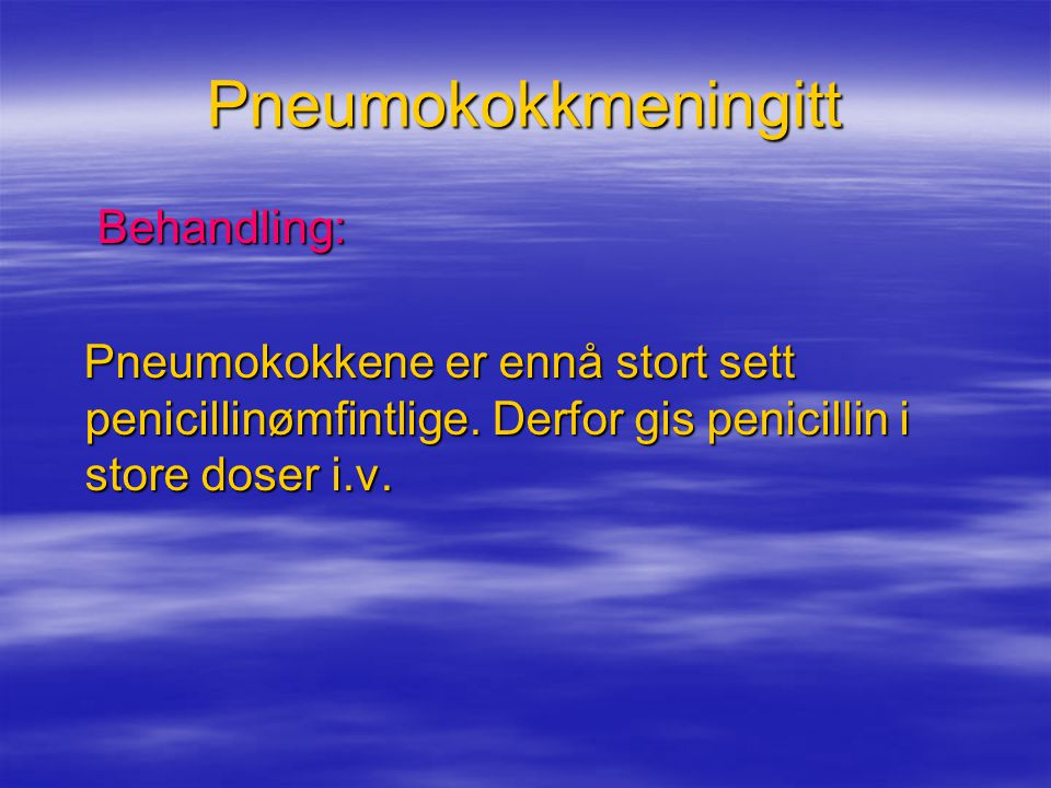 Pneumokokkmeningitt Behandling: