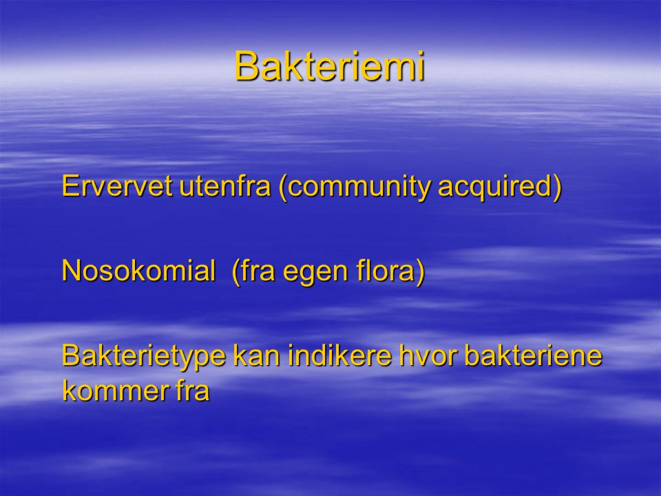 Bakteriemi Ervervet utenfra (community acquired)
